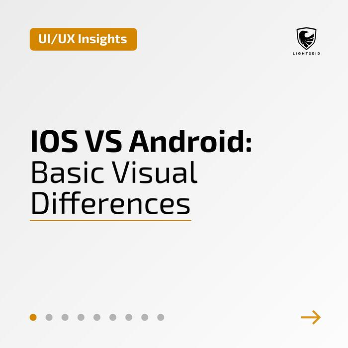 IOS VS Android: Basic Visual Differences